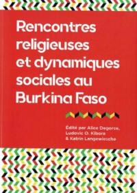 Rencontres Religieuses Et Dynamiques Sociales Au Bf